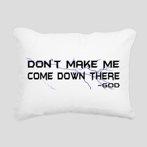 Dont Make Me Rectangular Canvas Pillow