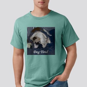Dog Tired Mens Comfort Colors Shirt
