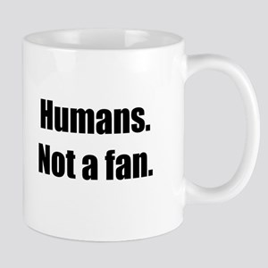 Humans. Not a fan. Mug