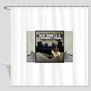 NY Is A Friendly Town Shower Curtain