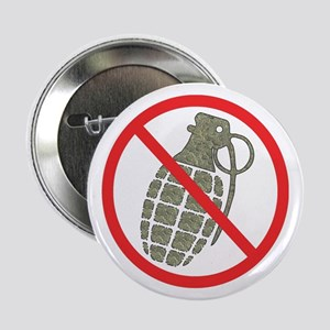 "No Grenades. 2.25"" Button"