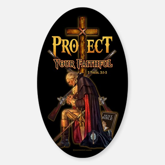 Protect Your Faithful Sticker (Oval)