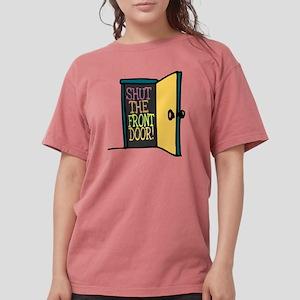 Shut the Front Door Womens Comfort Colors Shirt