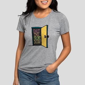 Shut the Front Door Womens Tri-blend T-Shirt