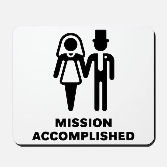 Mission Accomplished (Wedding / Marriage) Mousepad
