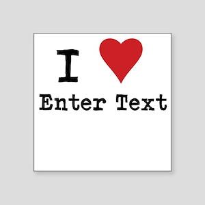 "I Love Blank CUSTOM Square Sticker 3"" x 3"""