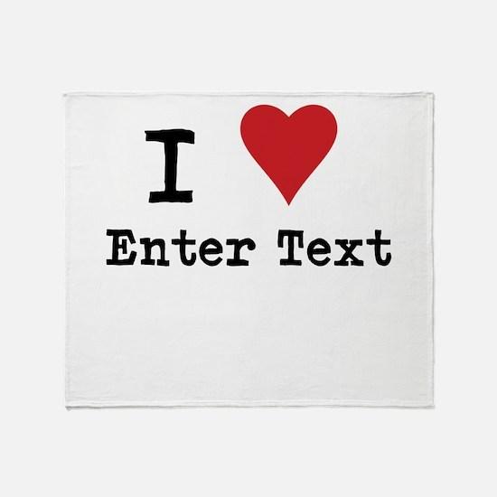I Love Blank CUSTOM Throw Blanket
