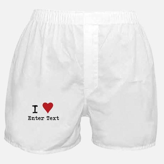 I Love Blank CUSTOM Boxer Shorts