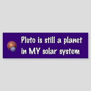 Pluto still a planet Bumper Sticker