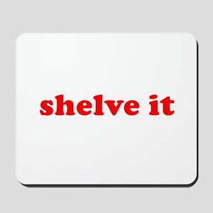 Shelve it Mousepad