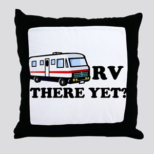 RV There Yet? Throw Pillow