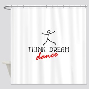 Think Dream Dance Shower Curtain