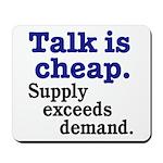 Talk is cheap Mousepad