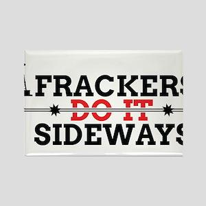 Frackers Do It Sideways Rectangle Magnet
