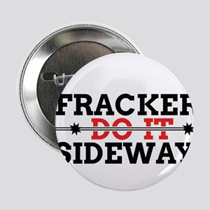 """Frackers Do It Sideways 2.25"""" Button"""