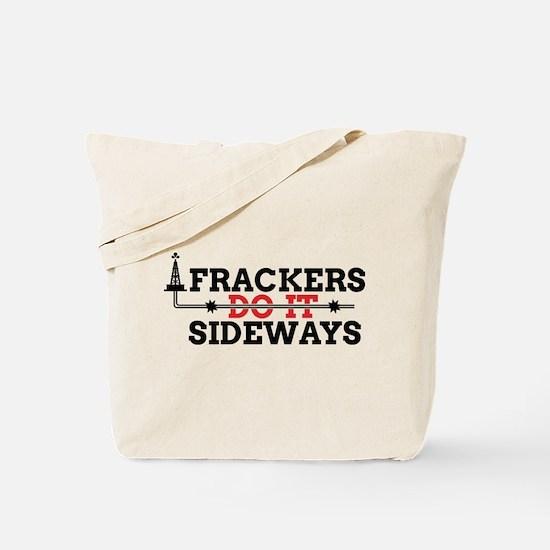 Frackers Do It Sideways Tote Bag