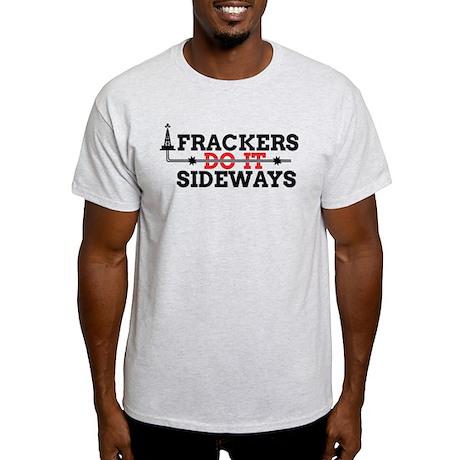 Frackers Do It Sideways Light T-Shirt