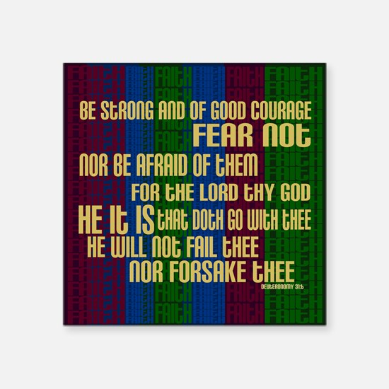 "Deuteronomy 31 6 Faith Stripes Square Sticker 3"" x"