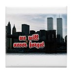 9/11 We Will Never Forget Tile Coaster