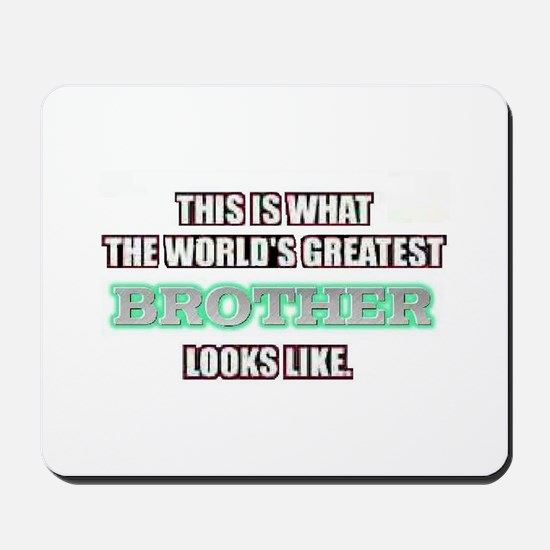 World's Greatest Brother.. Mousepad