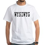 WYSIWYG White T-Shirt