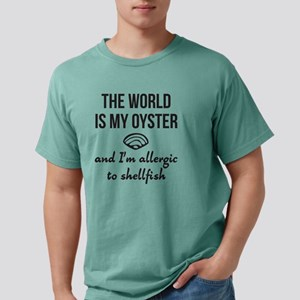 The world is my oyster Mens Comfort Colors Shirt