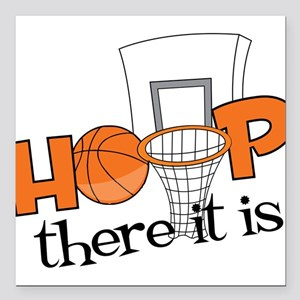"Hoop There It Is Square Car Magnet 3"" x 3"""