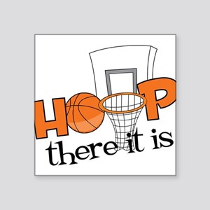 "Hoop There It Is Square Sticker 3"" x 3"""