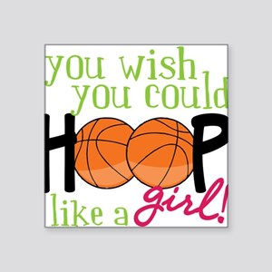 "Hoop Like A Girl Square Sticker 3"" x 3"""
