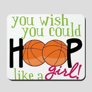 Hoop Like A Girl Mousepad