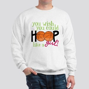 Hoop Like A Girl Sweatshirt