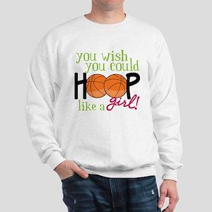 Hoop Like A Girl Sweatshirt