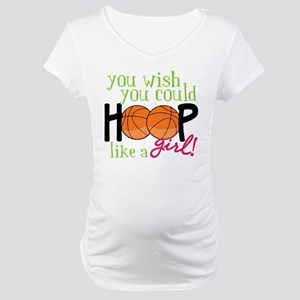 Hoop Like A Girl Maternity T-Shirt