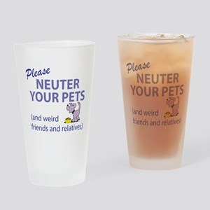 NEUTER YOUR PETS Drinking Glass