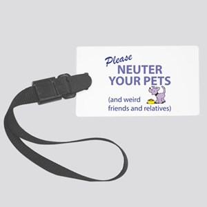 NEUTER YOUR PETS Large Luggage Tag