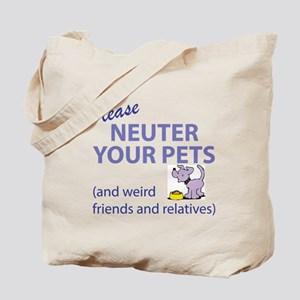 NEUTER YOUR PETS Tote Bag