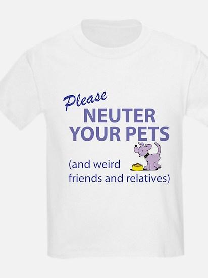 NEUTER YOUR PETS T-Shirt