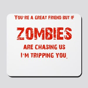 Zombies Chasing us! Mousepad