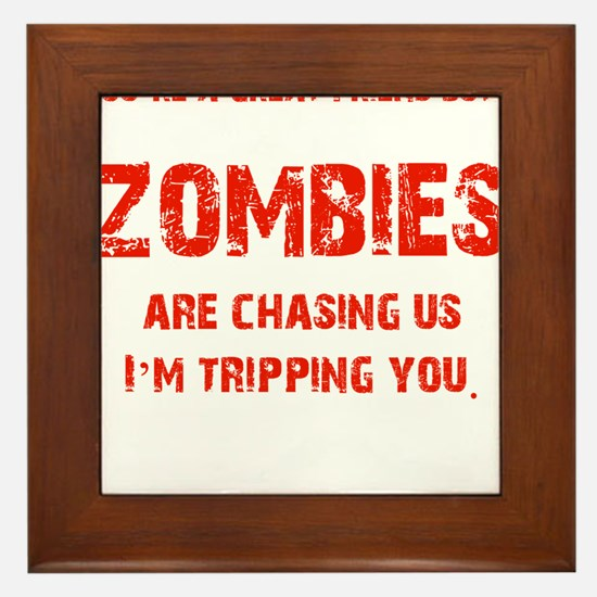 Zombies Chasing us! Framed Tile