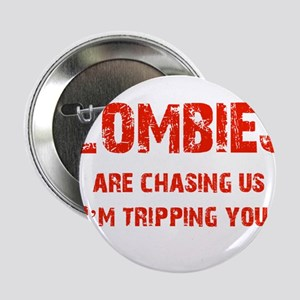 "Zombies Chasing us! 2.25"" Button"