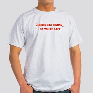 Zombies eat Brains! Light T-Shirt