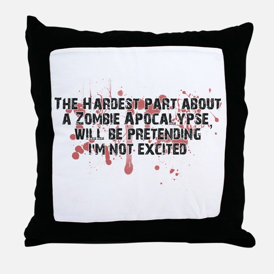 Zombie Apocalypse? Yes please! Throw Pillow