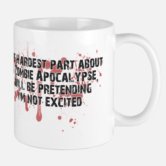 Zombie Apocalypse? Yes please! Mug