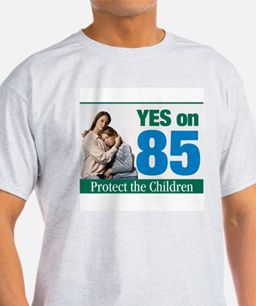 Yes on Prop. 85 Ash Grey T-Shirt