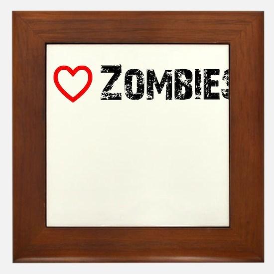 I <3 Zombies! Framed Tile