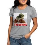 IM BUYING.jpg Womens Tri-blend T-Shirt