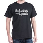 The Beatings Will Continue, Morale Dark T-Shirt