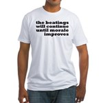 The Beatings Will Continue, Morale Fitted T-Shirt
