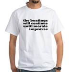 The Beatings Will Continue, Morale White T-Shirt