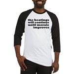 The Beatings Will Continue, Morale Baseball Jersey
